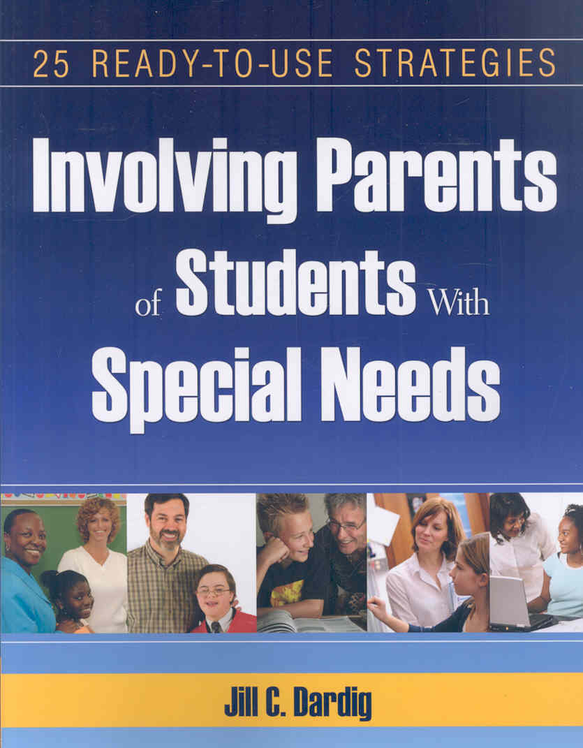 25 Ready-to-Use Strategies for Involving Parents of Students With Special Needs By Dardig, Jill C.