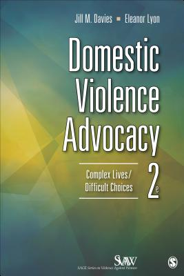 Domestic Violence Advocacy By Davies, Jill M./ Lyon, Eleanor J.